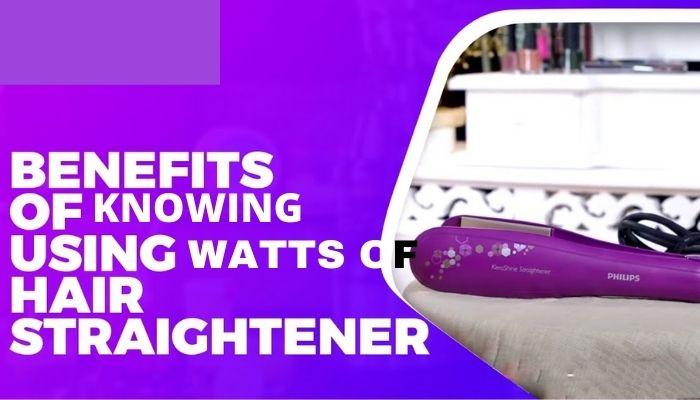 benefits of knowing how many watts my hair straightener uses