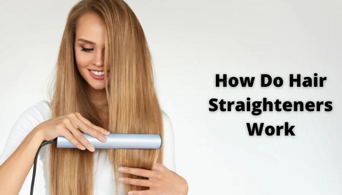 how do hair straighteners heat up